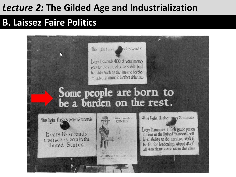 Lecture 2: The Gilded Age and Industrialization B. Laissez Faire Politics