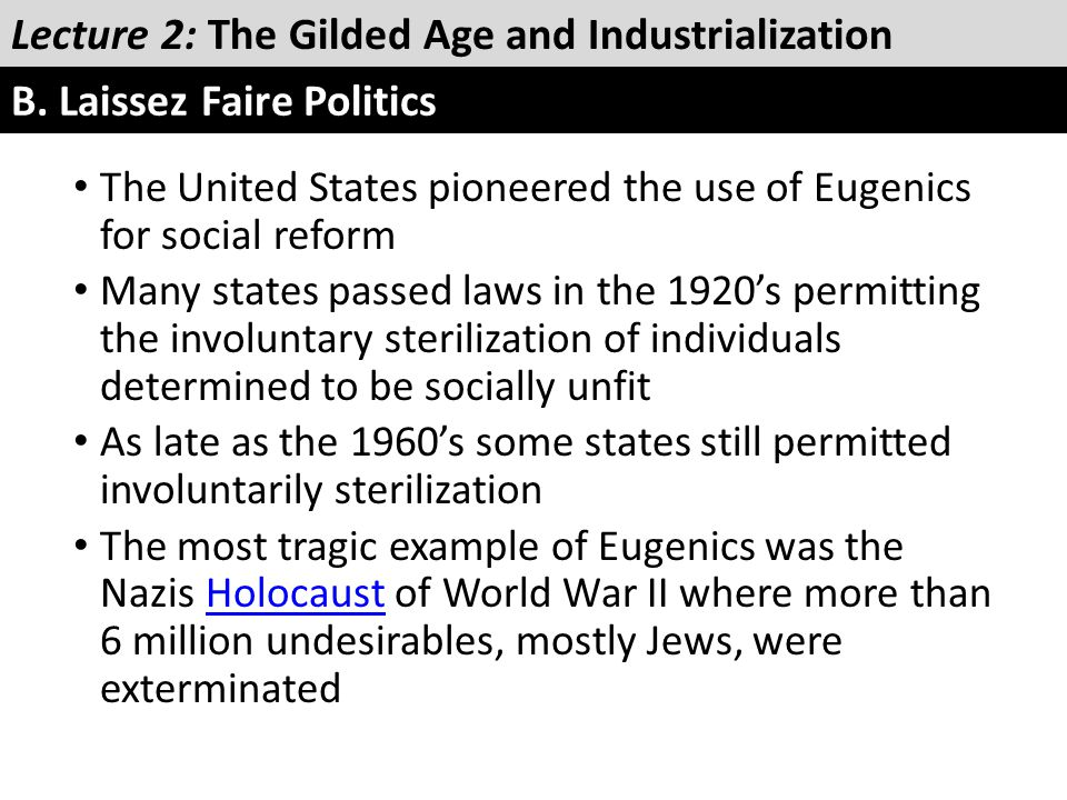 The United States pioneered the use of Eugenics for social reform Many states passed laws in the 1920's permitting the involuntary sterilization of in