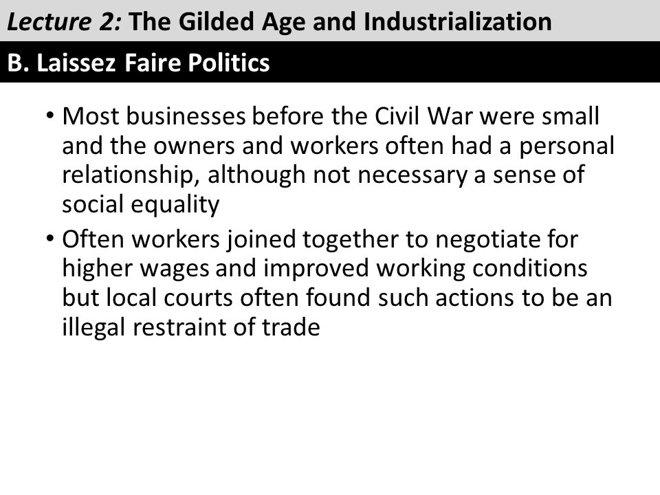 Most businesses before the Civil War were small and the owners and workers often had a personal relationship, although not necessary a sense of social