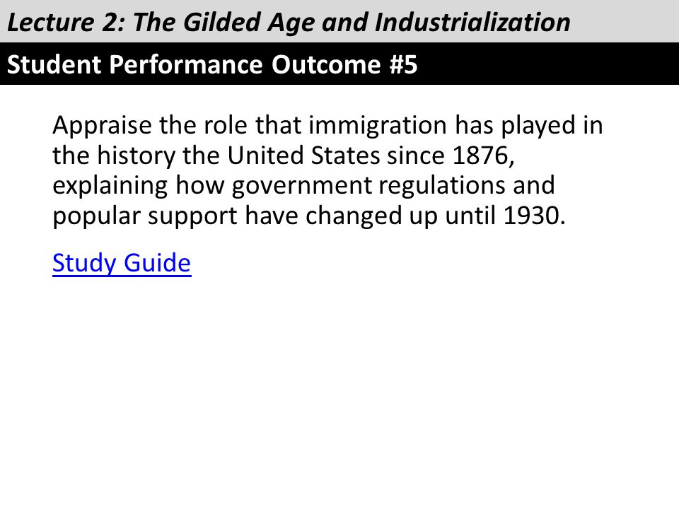 Appraise the role that immigration has played in the history the United States since 1876, explaining how government regulations and popular support h