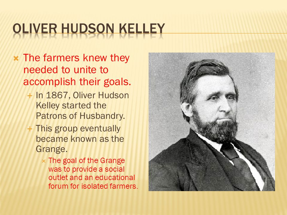  The Farmers' Alliance grew out of the Patrons of Husbandry.