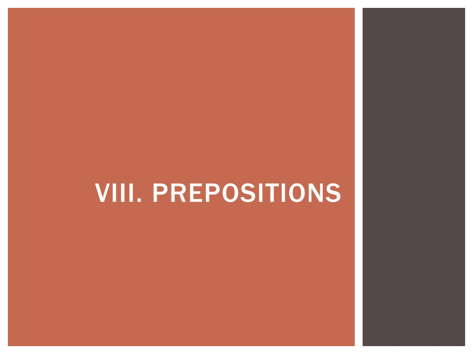 VIII. PREPOSITIONS