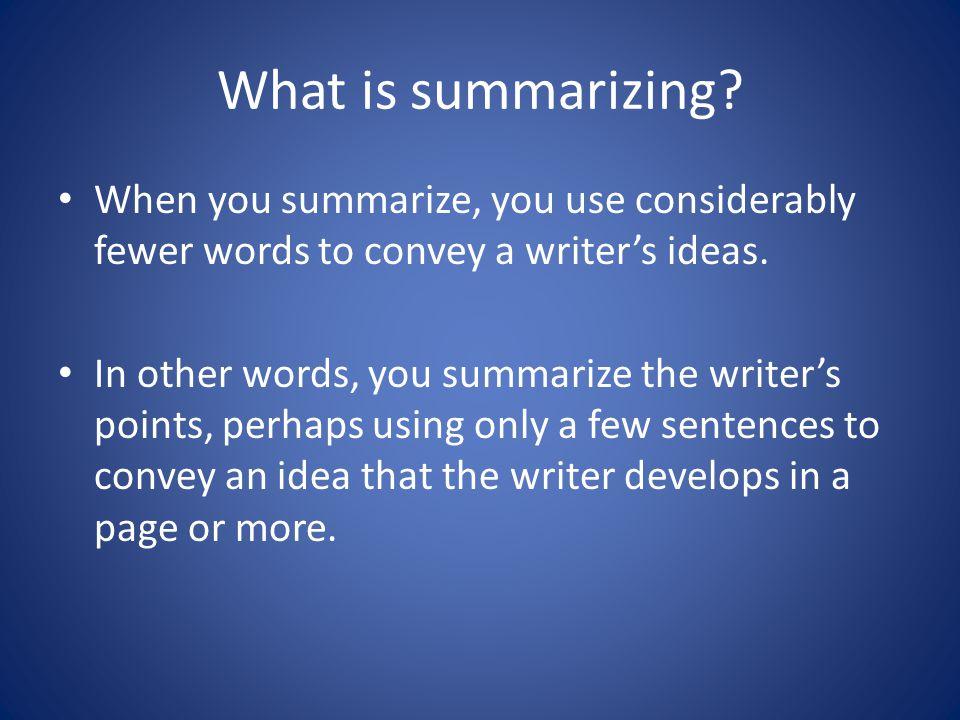 What is summarizing.