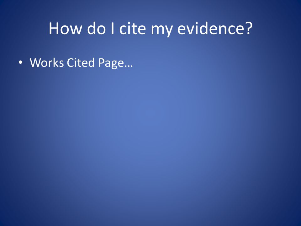 How do I cite my evidence Works Cited Page…