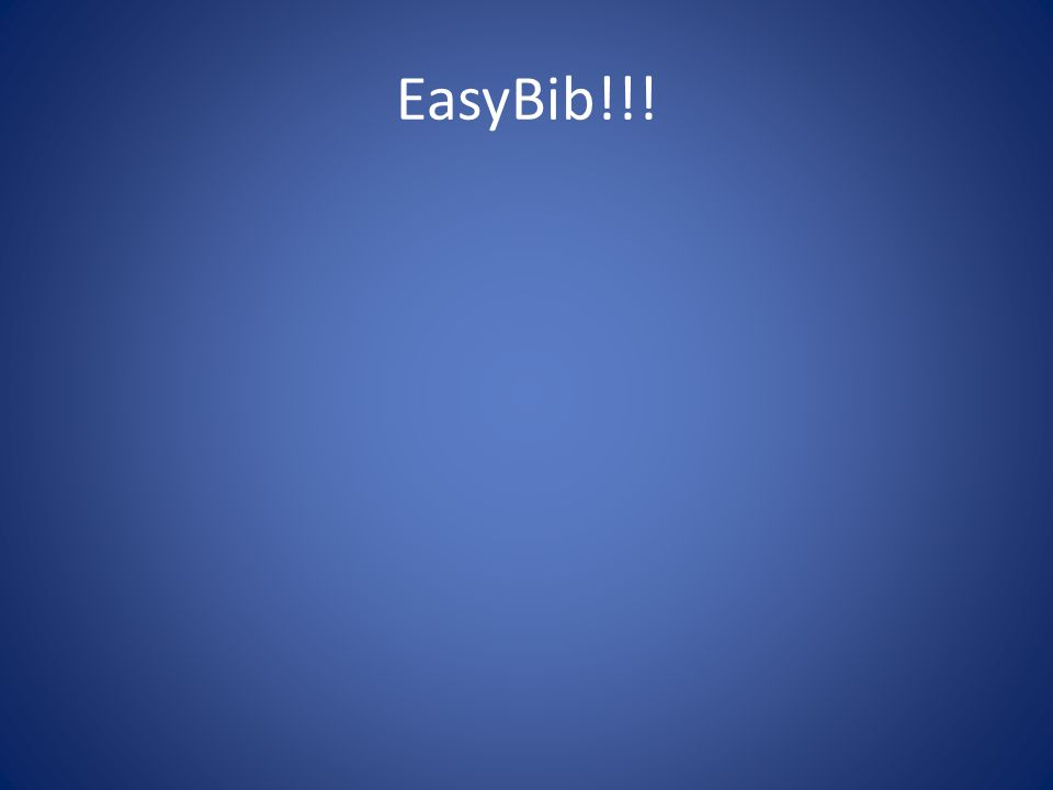 EasyBib!!!