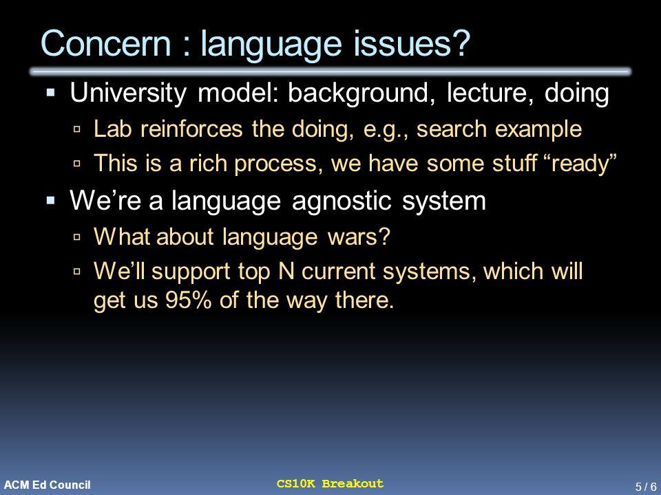 5 / 6 CS10K Breakout ACM Ed Council Concern : language issues.
