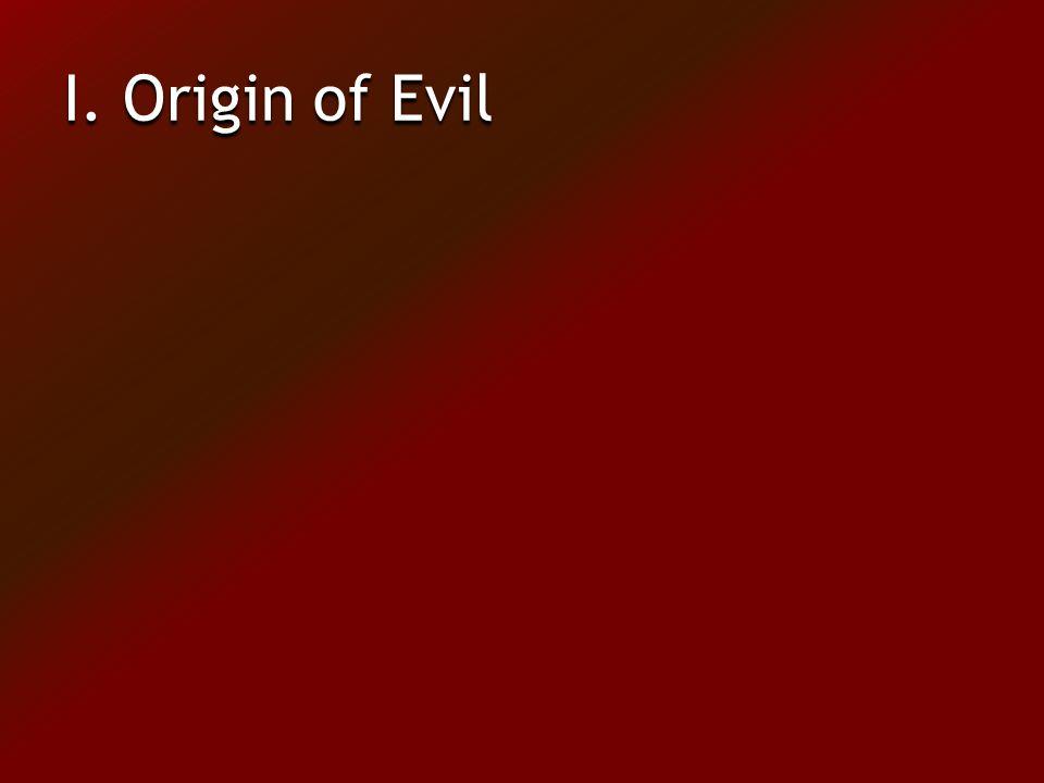 I. Origin of Evil