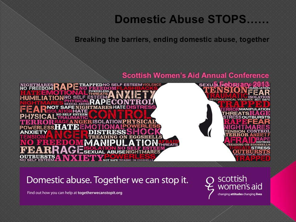 Domestic Abuse STOPS…… Breaking the barriers, ending domestic abuse, together