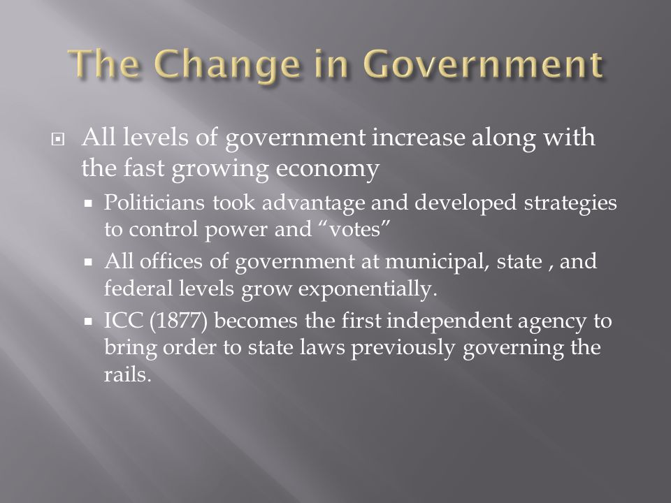 " All levels of government increase along with the fast growing economy  Politicians took advantage and developed strategies to control power and ""vo"