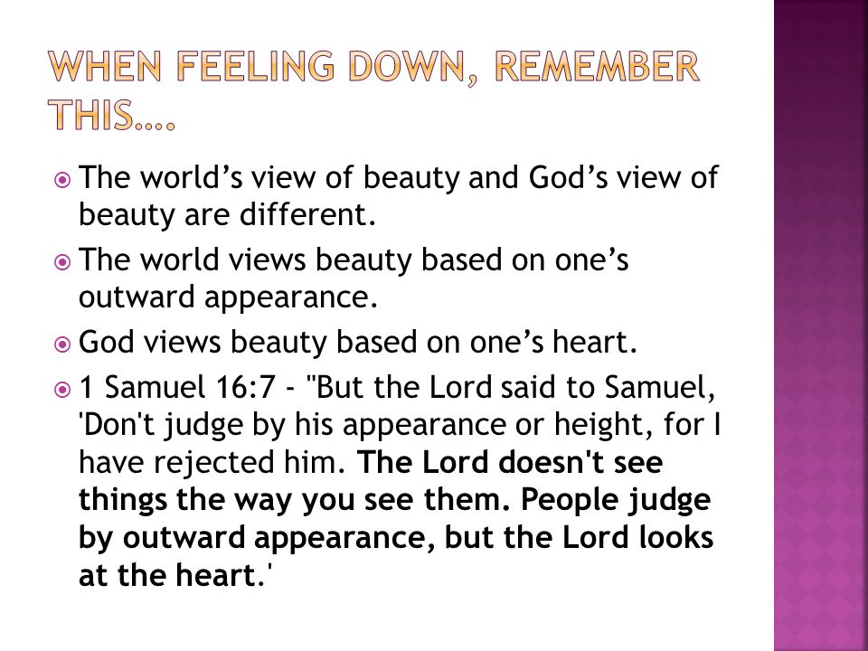  The world's view of beauty and God's view of beauty are different.