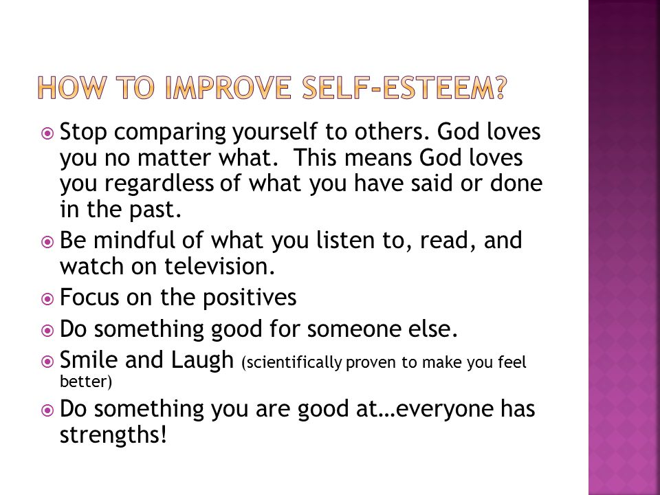  Stop comparing yourself to others. God loves you no matter what.