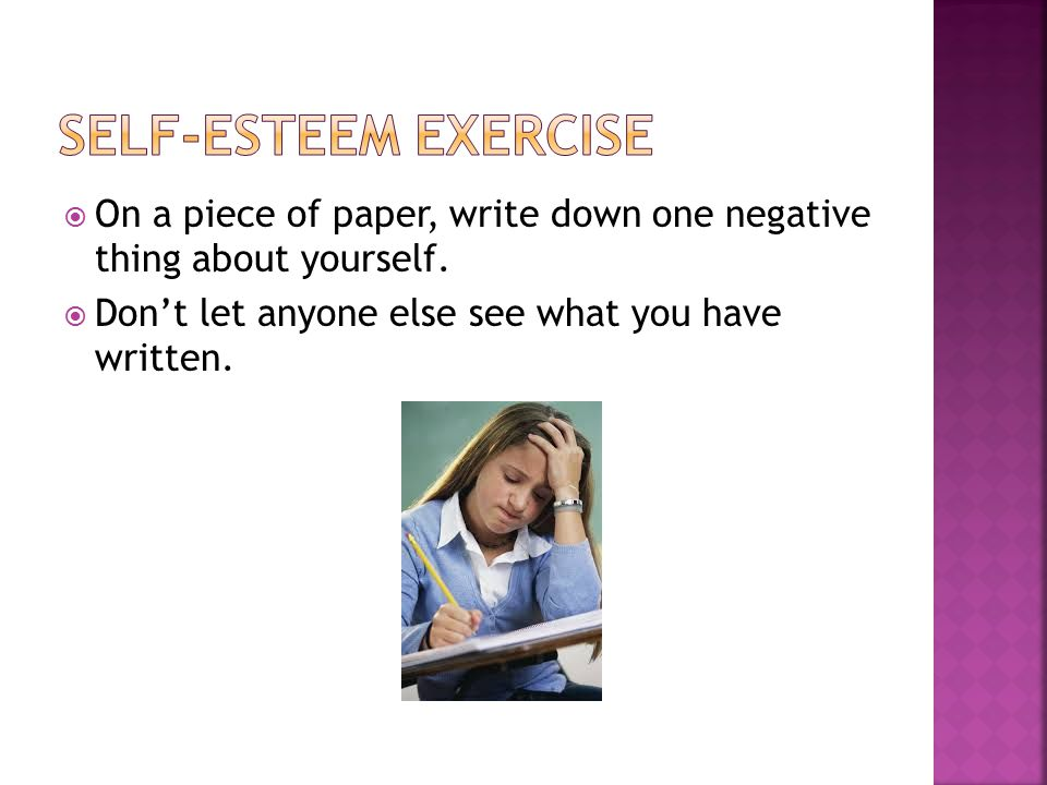  On a piece of paper, write down one negative thing about yourself.