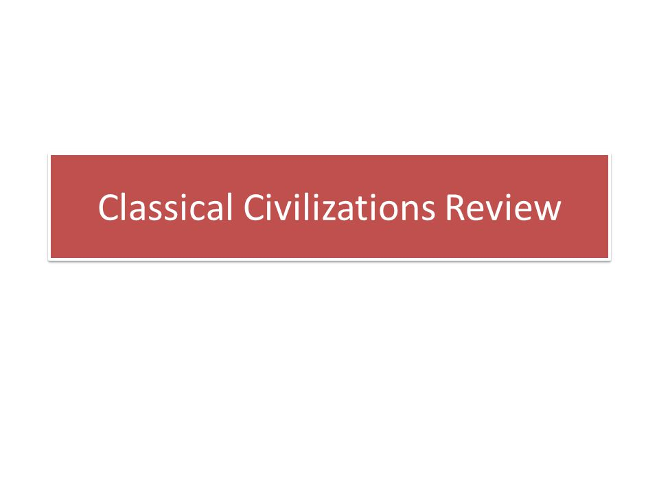 Classical Civilizations Review