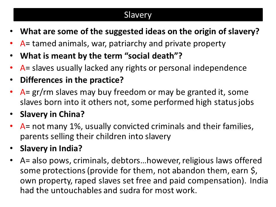 Slavery What are some of the suggested ideas on the origin of slavery.