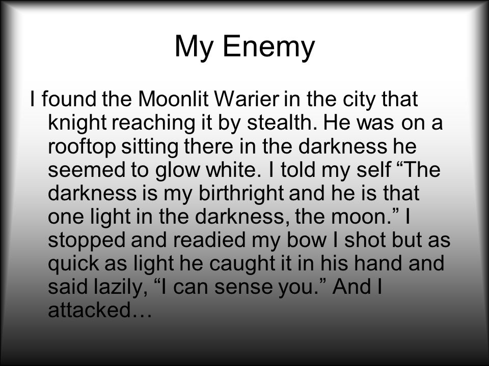 My Enemy I found the Moonlit Warier in the city that knight reaching it by stealth.