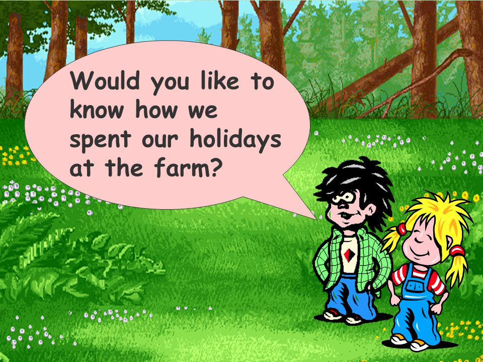Would you like to know how we spent our holidays at the farm?