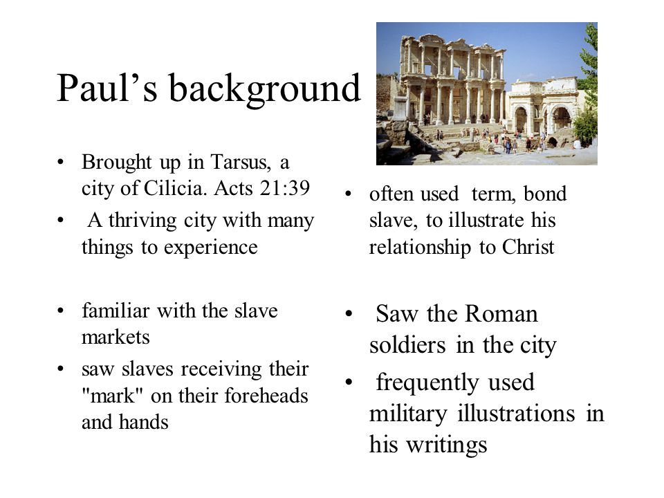 Paul's Background - Acts 21:39; 22:3 Paul's Name Saul, his Hebrew name, means asked for .