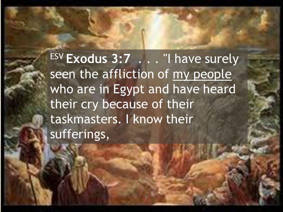 ESV Exodus 3:7...