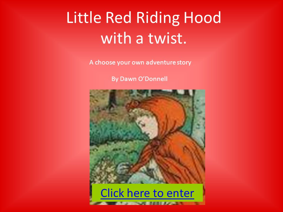 As Little Red Riding Hood dialed 911, the wolf realized what she was doing.