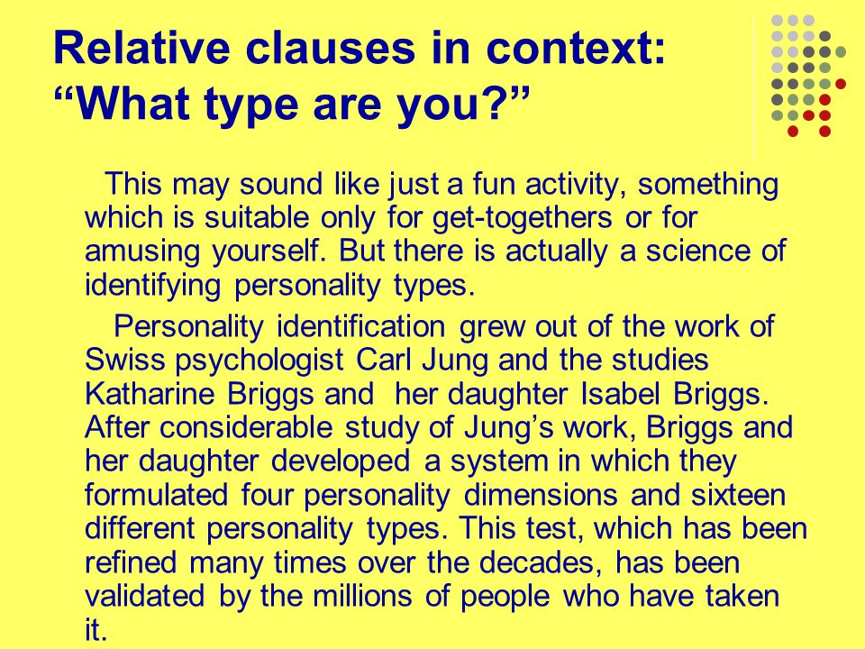 "Relative clauses in context: ""What type are you?"" This may sound like just a fun activity, something which is suitable only for get-togethers or for a"