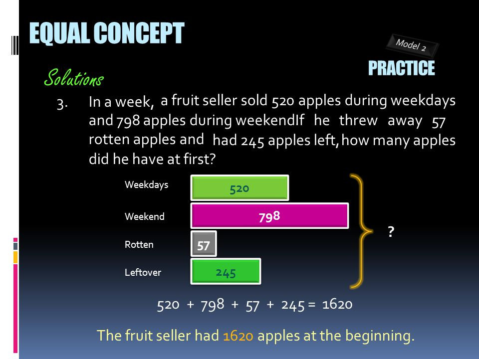 3.In a week, 520 520 Solutions how many apples did he have at first.