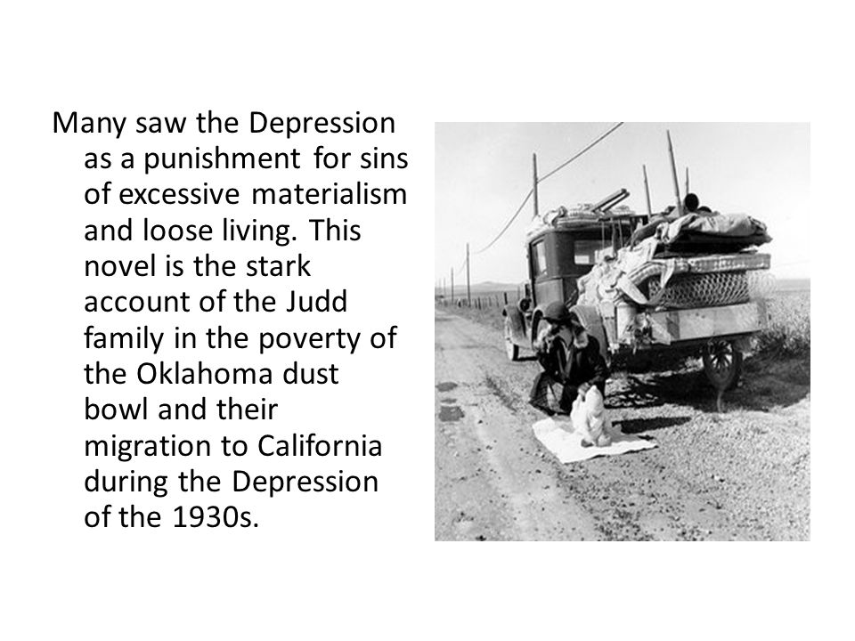 Many saw the Depression as a punishment for sins of excessive materialism and loose living.