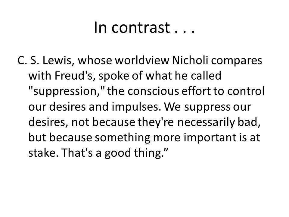 In contrast... C. S.