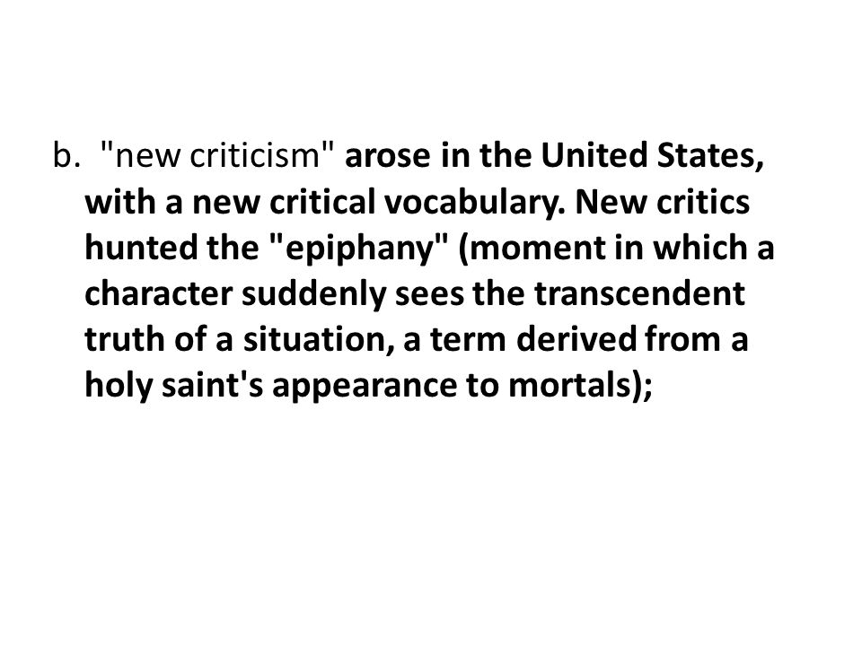 b. new criticism arose in the United States, with a new critical vocabulary.
