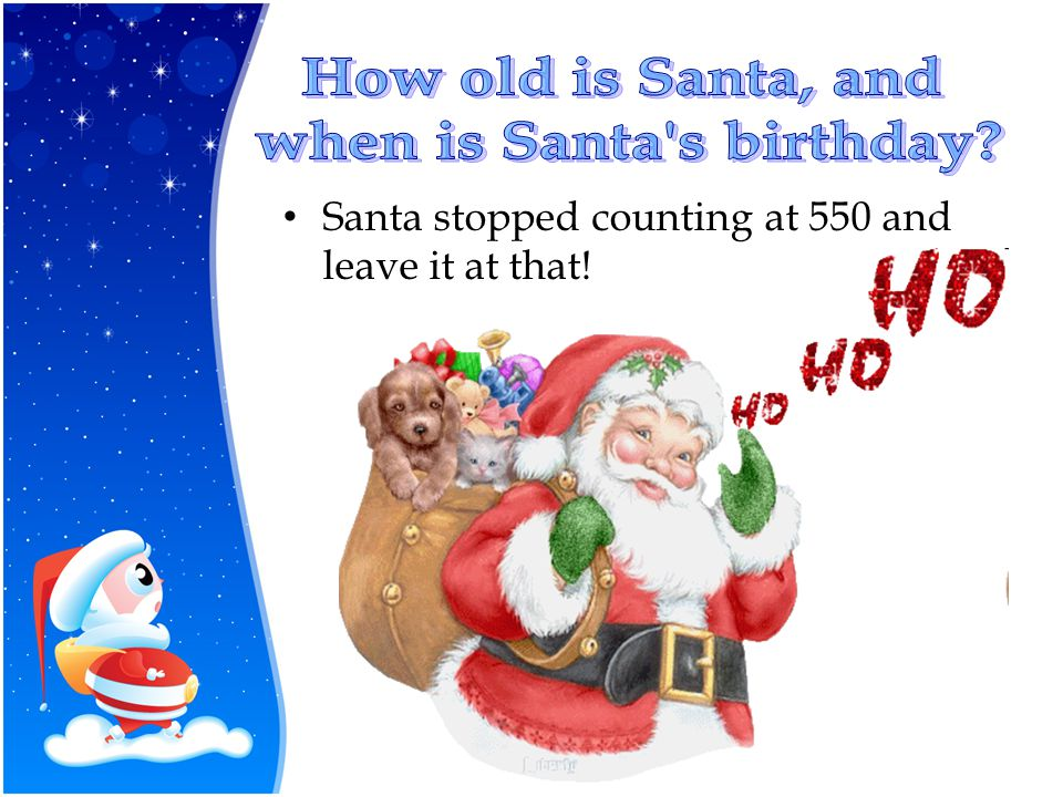 Santa stopped counting at 550 and leave it at that!