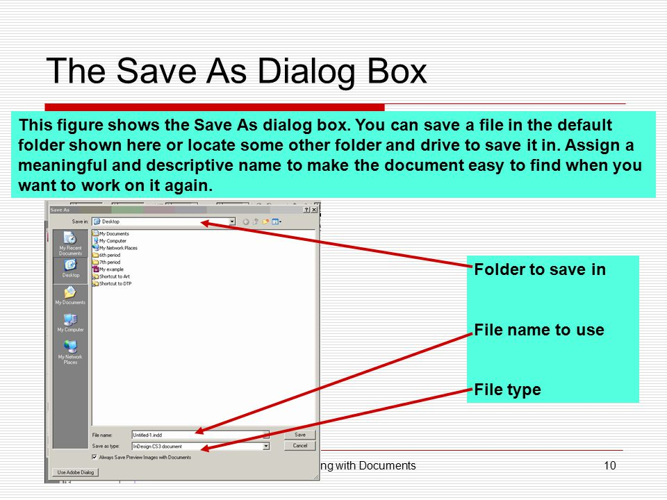 Lesson 1 – Working with Documents10 The Save As Dialog Box This figure shows the Save As dialog box. You can save a file in the default folder shown h
