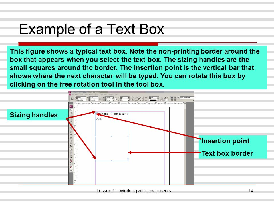 Lesson 1 – Working with Documents14 Example of a Text Box This figure shows a typical text box.