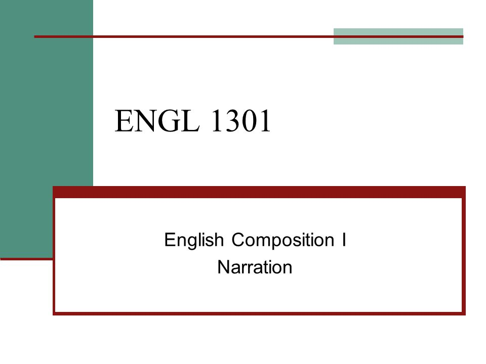 ENGL 1301 English Composition I Narration