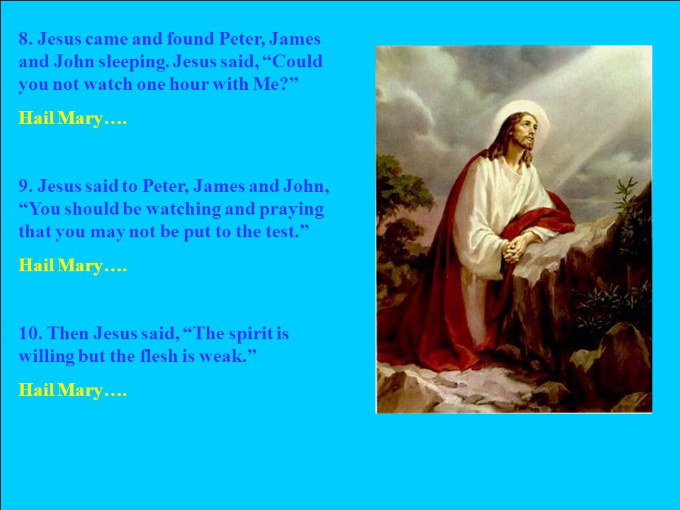 8. Jesus came and found Peter, James and John sleeping.