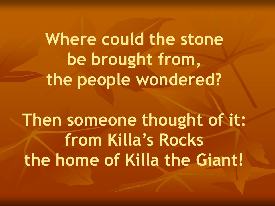 Where could the stone be brought from, the people wondered.