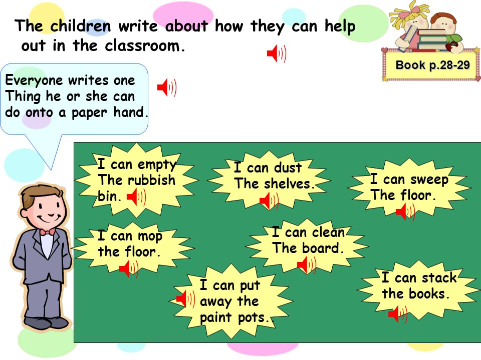 Book p.26 Our school has many helpers. Together we work and play. We look after our school And one another, Each and every day. Our town is full of pe