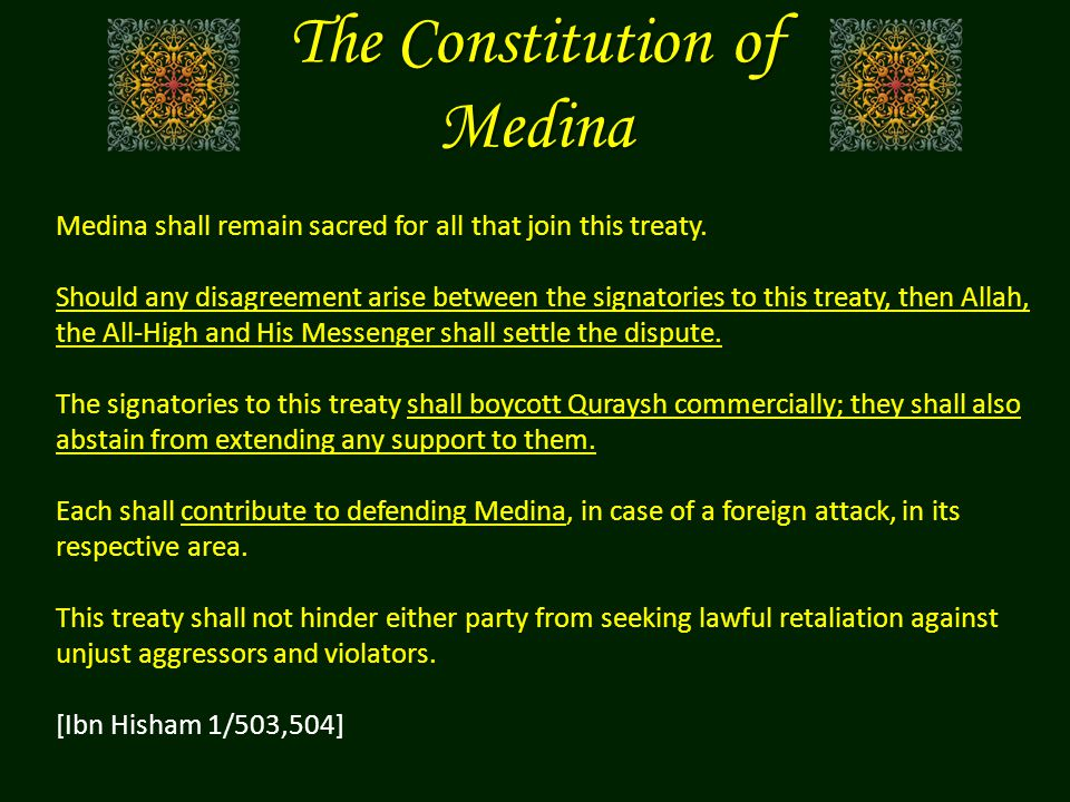 The Constitution of Medina Medina shall remain sacred for all that join this treaty. Should any disagreement arise between the signatories to this tre