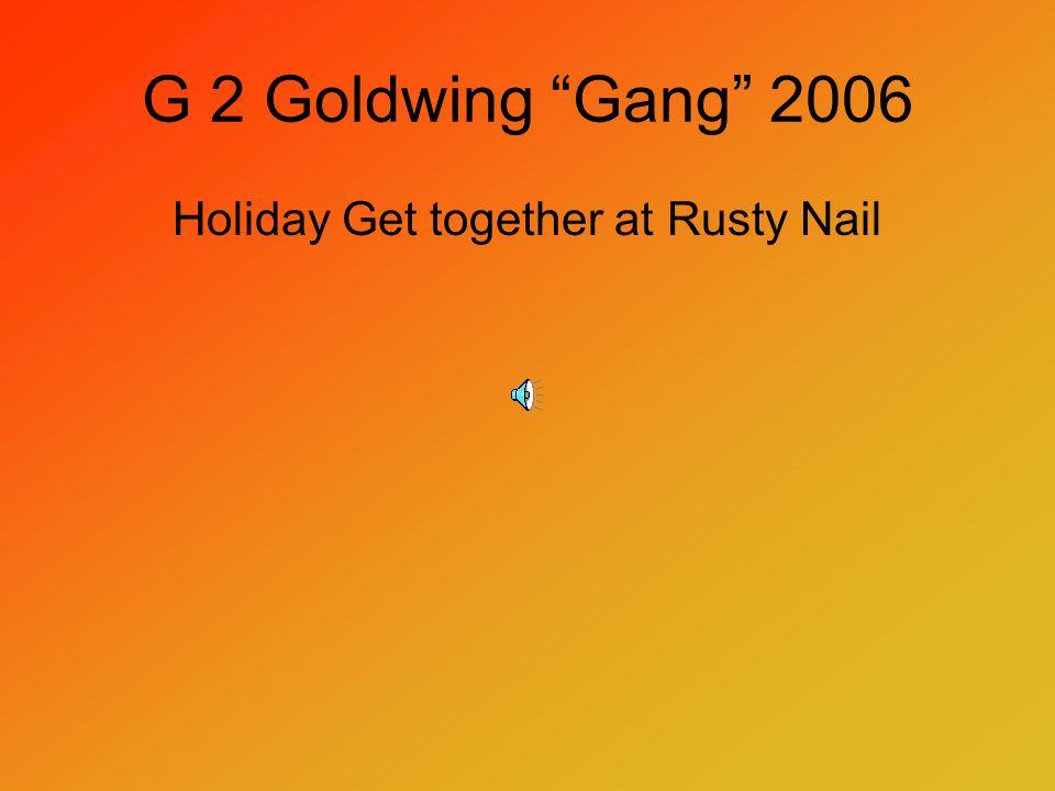 G 2 Goldwing Gang 2006 Holiday Get together at Rusty Nail