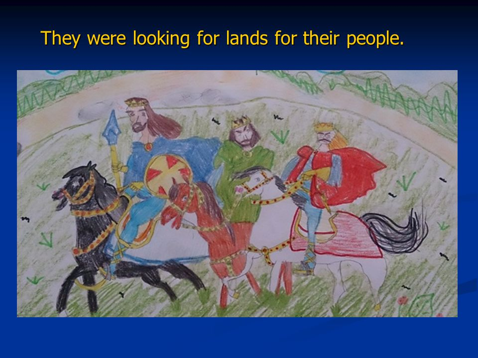 They were looking for lands for their people.