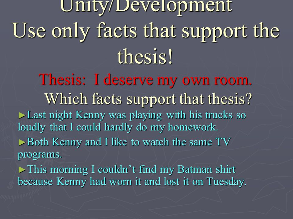 Unity/Development Use only facts that support the thesis.