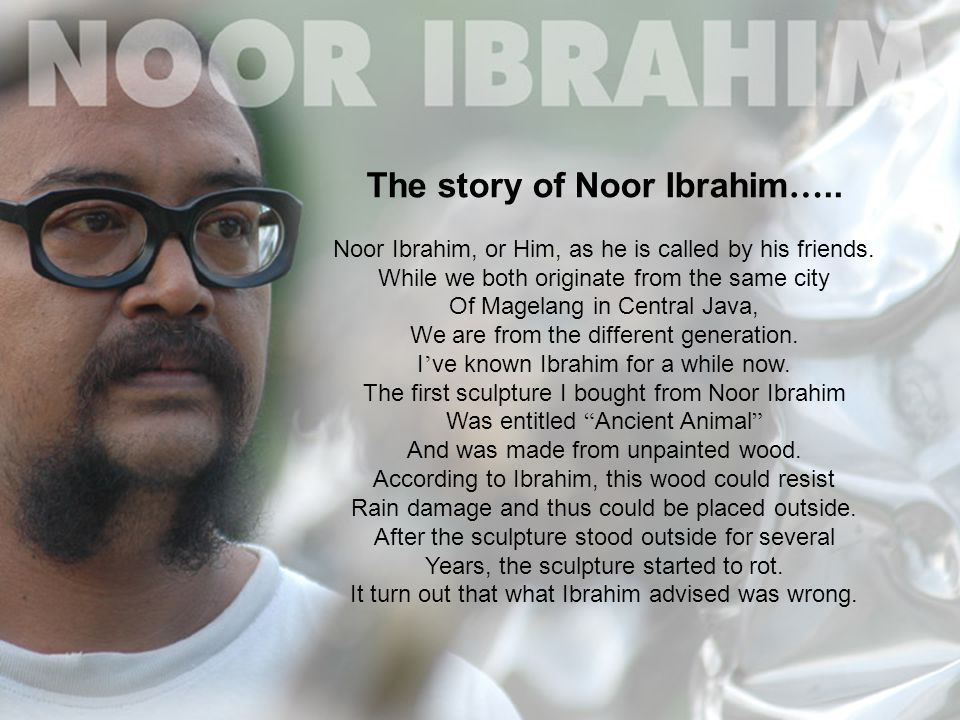 The story of Noor Ibrahim ….. Noor Ibrahim, or Him, as he is called by his friends.