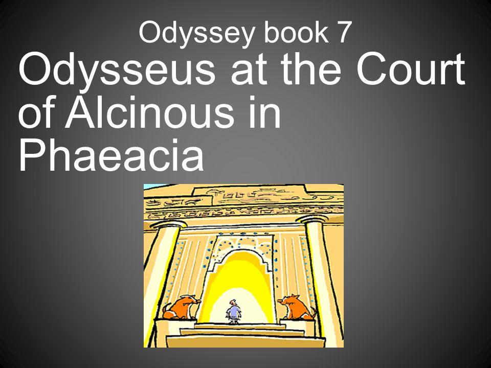 Odyssey book 7 Odysseus at the Court of Alcinous in Phaeacia