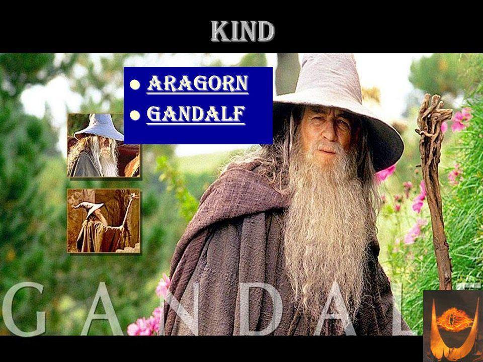 Kind Aragorn Aragorn Aragorn Gandalf Gandalf Gandalf