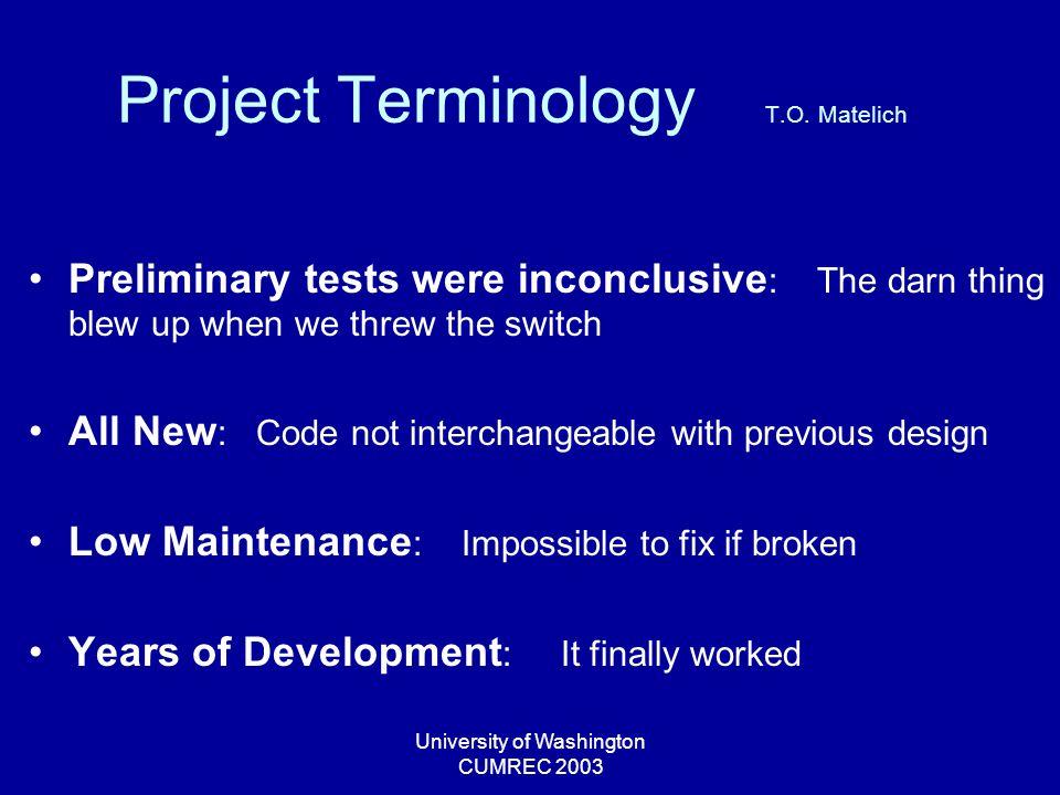 University of Washington CUMREC 2003 Project Terminology T.O.