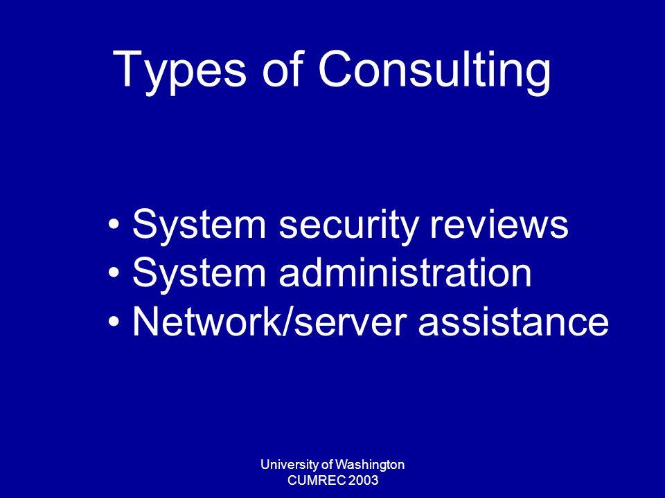 University of Washington CUMREC 2003 CSPC Staffing Application engineers Programmers/contractors Web specialists