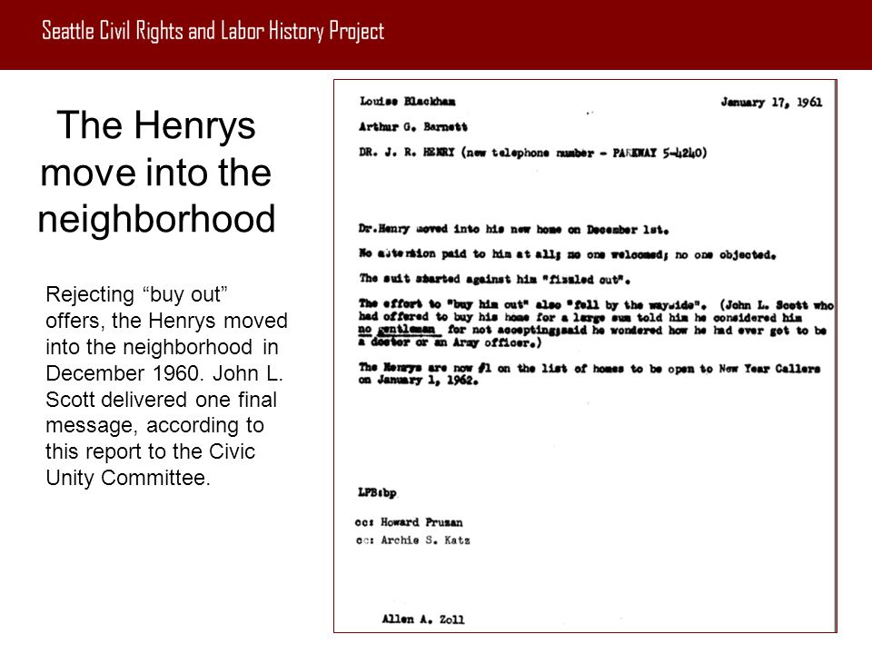"The Henrys move into the neighborhood Rejecting ""buy out"" offers, the Henrys moved into the neighborhood in December 1960. John L. Scott delivered one"