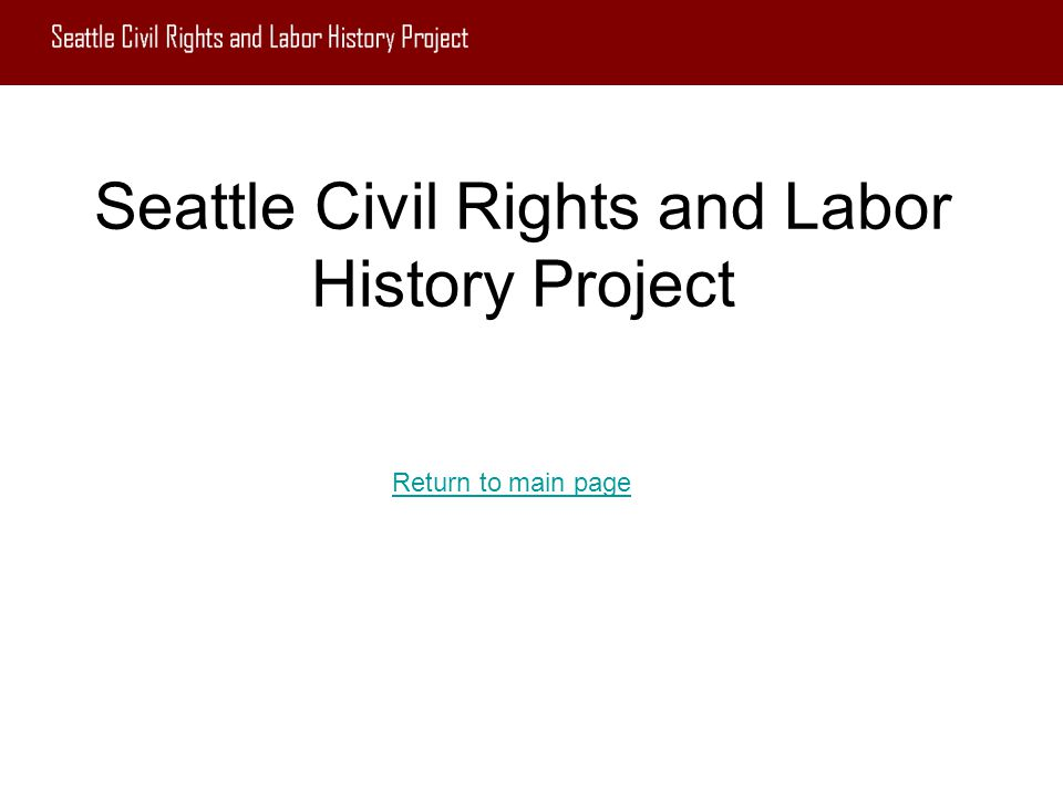 Seattle Civil Rights and Labor History Project Return to main page