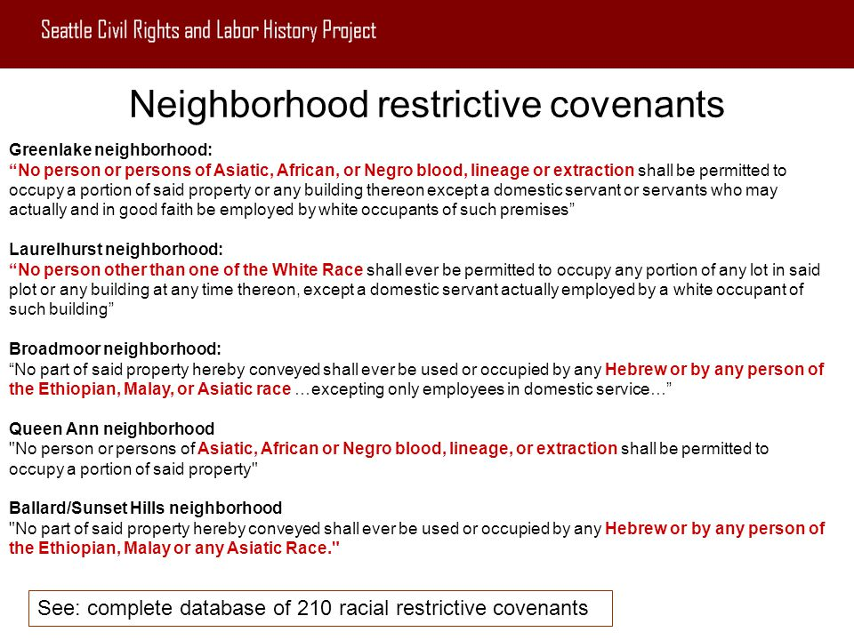"Neighborhood restrictive covenants Greenlake neighborhood: ""No person or persons of Asiatic, African, or Negro blood, lineage or extraction shall be p"