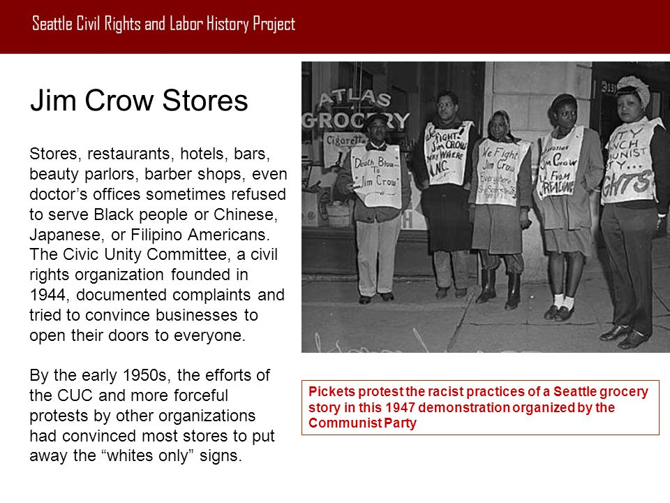 Jim Crow Stores Stores, restaurants, hotels, bars, beauty parlors, barber shops, even doctor's offices sometimes refused to serve Black people or Chin