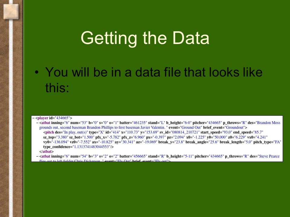 Getting the Data You will be in a data file that looks like this: