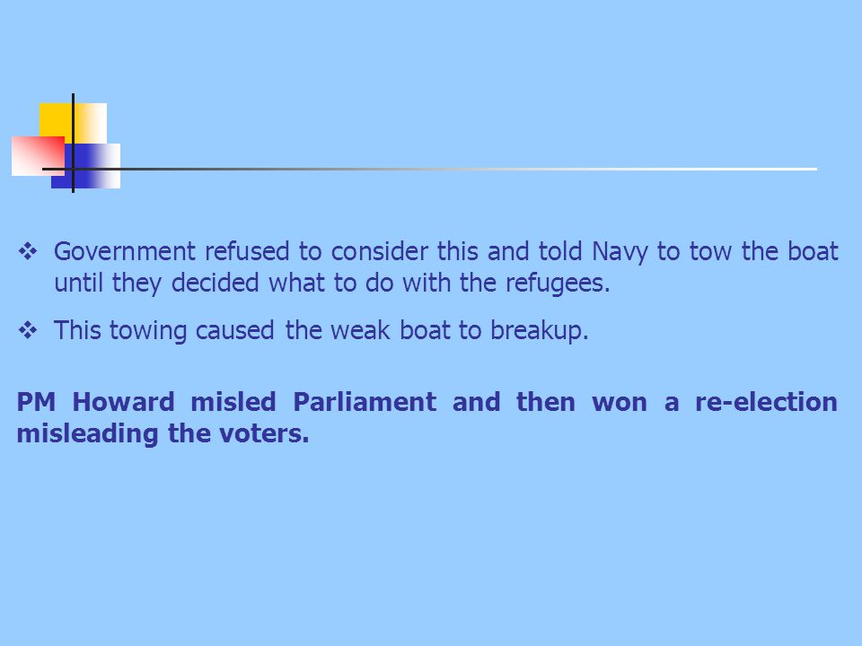  Government refused to consider this and told Navy to tow the boat until they decided what to do with the refugees.